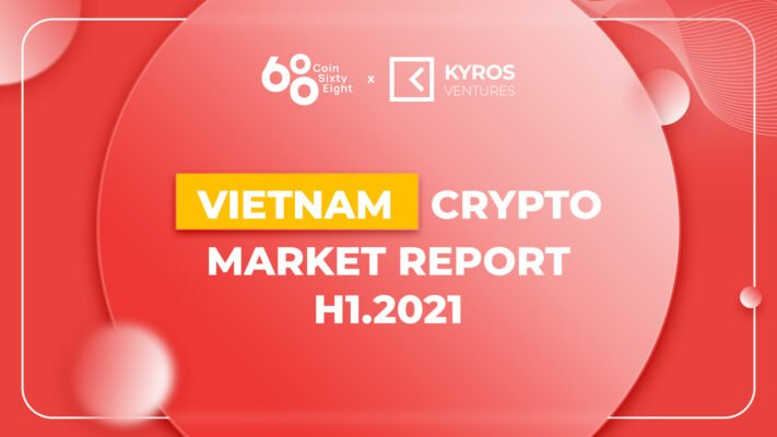 Highlights from The Vietnam Cryptocurrency Report H1 2021